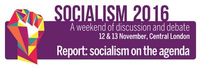 Socialism 2016 puts socialism on the agenda