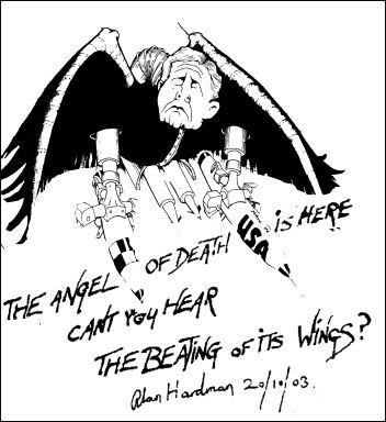 Bush - the angel of death, cartoon by Alan Hardman
