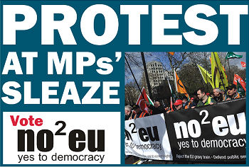 Protest at MPs' sleaze - Vote No2EU - Yes to Democracy, photo The Socialist