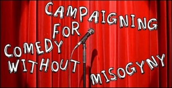 Campaigning for comedy without misogyny