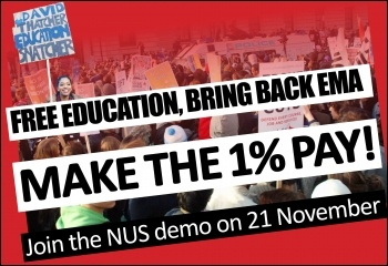 Freed education, bring back EMA, make the 1% pay! Join the NUS demo on 21 November 2012