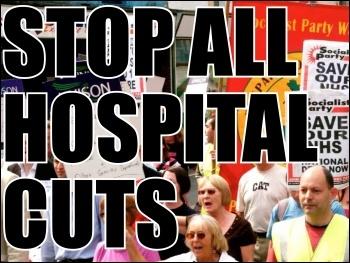Stop all hospital cuts