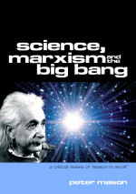 Science, Marxism and the Big Bang