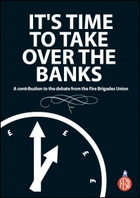 It's time to take over the banks - FBU pamphlet