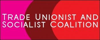 The Trade Unionist and Socialist Coalition (TUSC)