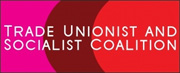 Trade Unionist and Socialist Coalition (TUSC)