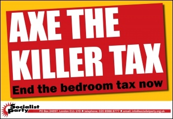 Axe the killer tax - end the bedroom tax now, photo  Socialist Party
