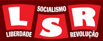 CWI in Brazil: Liberdade Socialismo e Revolução (Liberty, Socialism and Revolution)