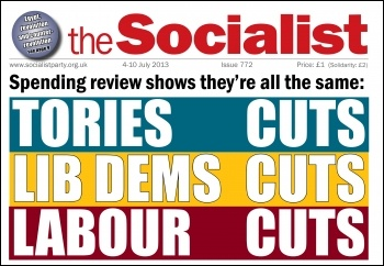 Tory cuts - Lib dems cuts - Labour cuts - spending review shows they're all the same, photo The Socialist issue 772