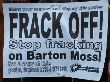 Socialist Party poster against fracking on Barton Moss in Salford, 12.1.14, photo M Kilsby