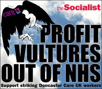 The Socialist issue 807: Profit Vultures out of the NHS! Support the striking Doncaster Care UK workers, photo Socialist Party