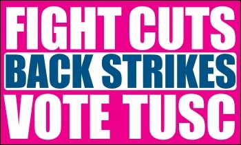 Fight Cuts, Back strikes, Vote TUSC