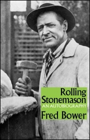 Rolling Stonemason: an Autobiography by Fred Bower