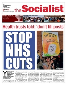 The Socialist issue 866 front page - Health trusts told: 'don't fill posts': End NHS cuts