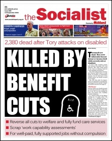 The Socialist issue 861 front page: Killed by benefit cuts