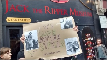 Socialist Party members protested with other activists and local residents in east London  against a Jack the Ripper museum (the initial proposal for this museum was to celebrate the history of women in the east end),  photo by Naomi Byron