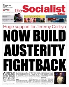 The Socialist issue 869 front page - Huge support for Jeremy Corbyn: Now build austerity fightback