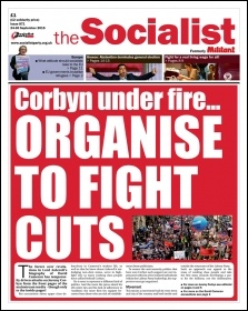 The Socialist issue 871 front page - Corbyn under fire... Organise to fight cuts