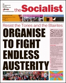 The Socialist issue 874 front page - Resist the Tories and the Blairites: Organise to fight endless austerity