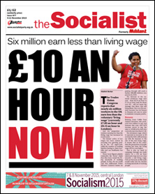 The Socialist issue 877 front page - Six million earn less than living wage: £10 an hour now!