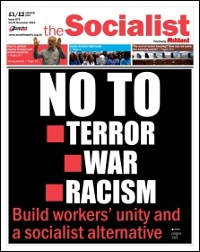 The Socialist issue 869 front page: No to terror, war, racism - build workers' unity and a socialist alternative