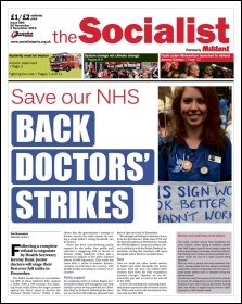 The Socialist issue 880 front page: Save our NHS - Back doctors' strikes