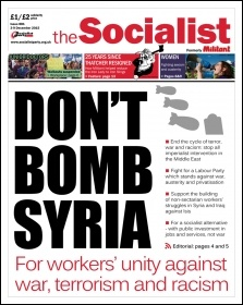 The Socialist issue 881 front page - Don't bomb Syria: for workers' unity against war, terrorism and racism