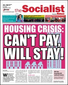 The Socialist issue 892 front page - Housing crisis: can't pay, will stay!