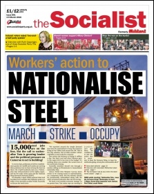 The Socialist issue 896 front page - Nationalise steel, photo Sarah Wrack