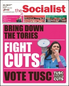 The Socialist issue 899 front page: Bring down the Tories - fight cuts - vote TUSC