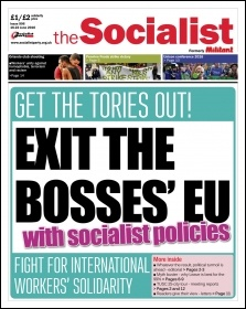The Socialist issue 906 front page - Exit the bosses' EU