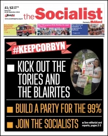 The Socialist issue 917 front page: Kick out the Tories and Blairites