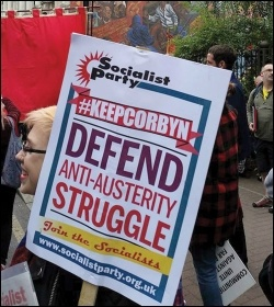 The Socialist Party has been on the front line of the campaign to defend Jeremy Corbyn's anti-austerity leadership from the right, photo Socialist Party
