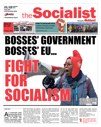 The Socialist issue 924 front page - Bosses' government, bosses' EU... Fight for socialism