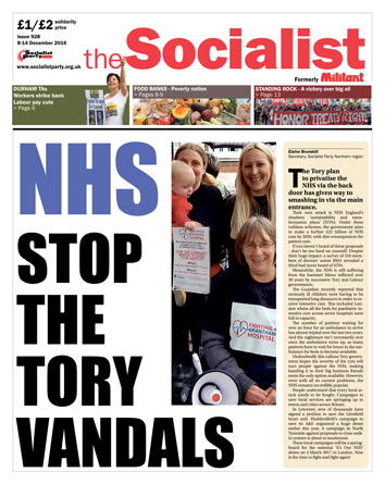The Socialist issue 928 front page - NHS: stop the Tory vandals