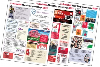Some of the May Day Greetings in the Socialist, 2017