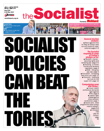 The Socialist issue 947 front page - Socialist policies can beat the Tories
