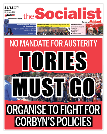 The Socialist issue 952 front page - Tories must go