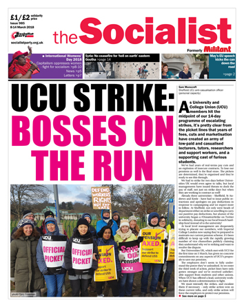 The Socialist issue 985 front page - UCU strike: bosses on the run