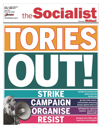 The Socialist issue 994: Tories out!
