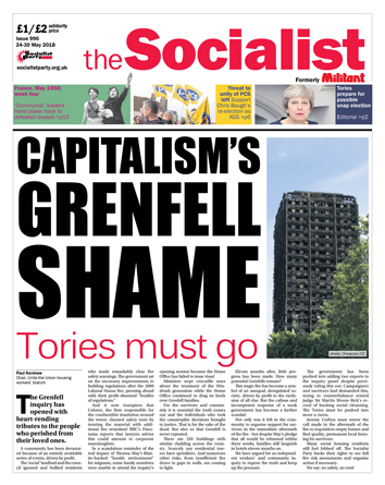 The Socialist issue 996 front page: Capitalism's Grenfell shame