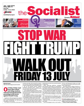 The Socialist issue 997 front page: Stop war, fight Trump, walk out