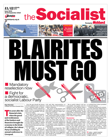 The Socialist issue 1010: Blairites must go