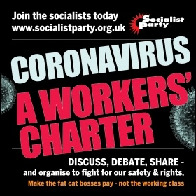 Coronavirus - a workers charter , photo Socialist Party