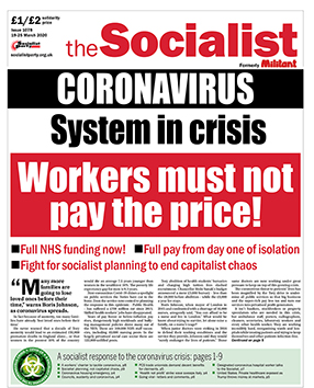 The Socialist issue 1078 - Coronavirus: workers must not pay the price