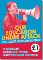 Socialist Students: Our Education Under Attack - why a mass campaign is needed