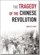 Tragedy of the Chinese Revolution by Harold Isaacs