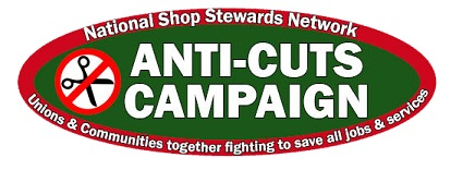 National Shop Stewards Network Anti-Cuts Campaign