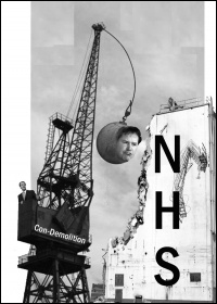 Con-Demolition of the NHS, cartoon by  Socialist Party