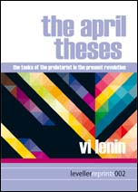 The April Theses, from Leveller reprints, June 2011, cover by Kavita Graphics